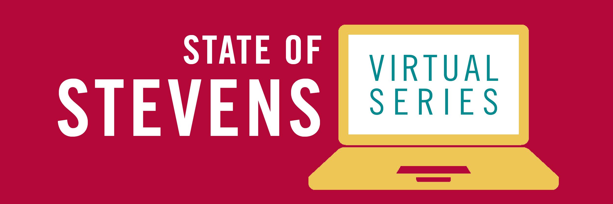 State of Stevens Virtual Series